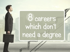 8 Careers Which Don't Need a Degree